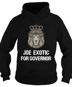 Joe Exotic For Governor  Hoodie