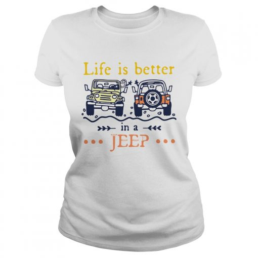 Life Is Better In A Jeep  Classic Ladies
