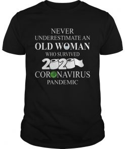 Never underestimate an old woman who survived 2020 coronavirus pandemic  Unisex
