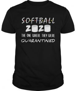 Softball 2020 the one where they were quarantined toilet paper  Unisex