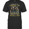 Some Of Us Grew Up Listening To Nickelback The Cool Ones Still Do T-Shirt Classic Men's T-shirt