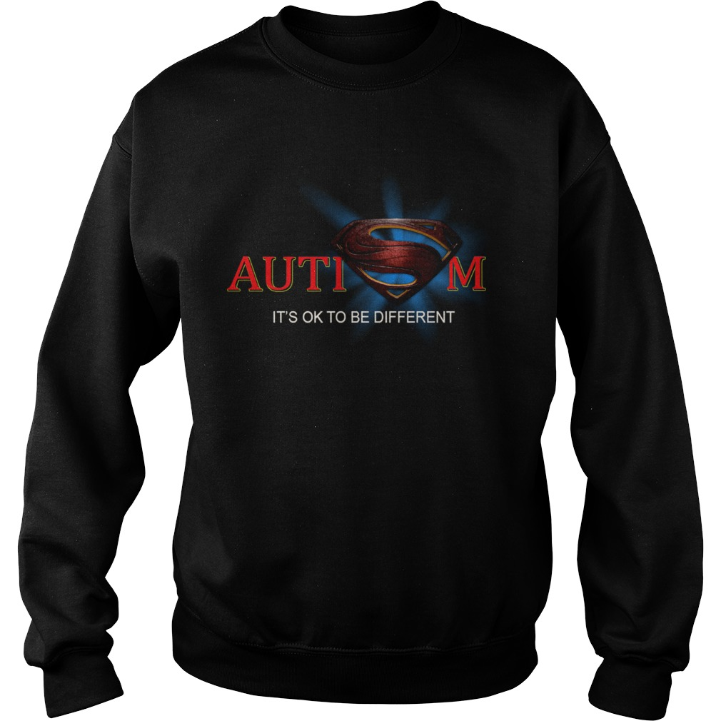 Superman Logo Autism Its Ok To Be Different Sweatshirt