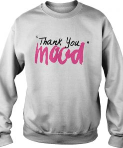 Thank You Mood  Sweatshirt