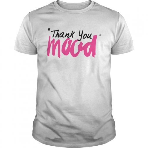 Thank You Mood  Unisex