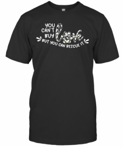 You Can'T Buy Love But You Can Rescue It Flower Dog Paw T-Shirt Classic Men's T-shirt