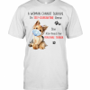 A Woman Cannot Survive On Self Quarantine Alone She Also Needs Her Yorkshire Terrier T-Shirt Classic Men's T-shirt
