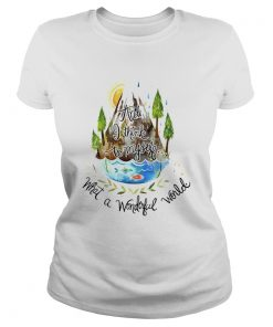 And I Think To Myself What A Wonderful World Camping Life  Classic Ladies