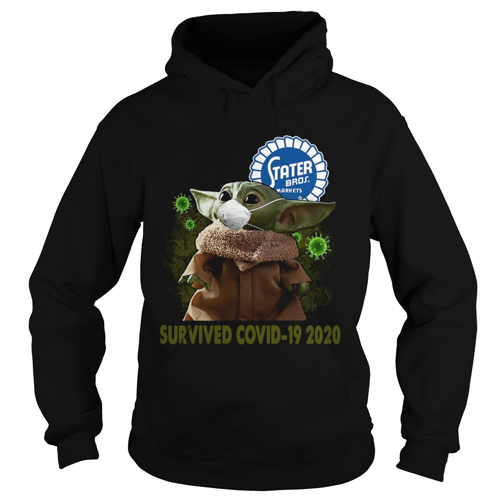 Baby Yoda Stater Bros Markets Survived Covid 19 2020 Hoodie
