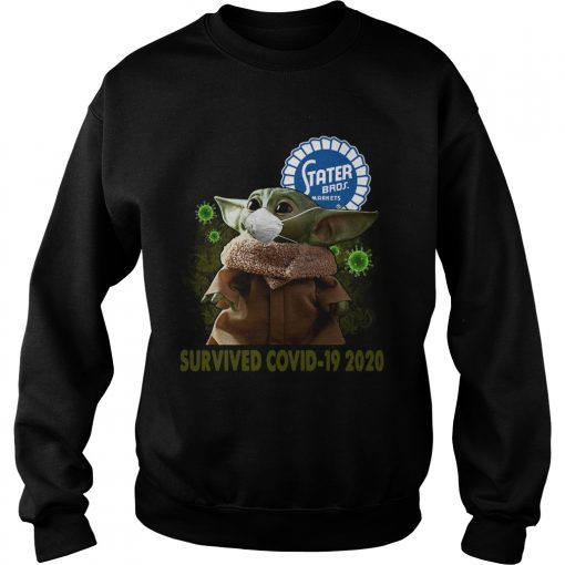 Baby Yoda Stater Bros Markets Survived Covid 19 2020  Sweatshirt