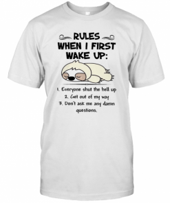 Cute Sloth Rules When I First Wake Up Everyone Shut The Hell Up T-Shirt Classic Men's T-shirt