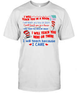 Dr. Seuss I Will Teach You In A Room I Will Teach You Now On Zoom T-Shirt Classic Men's T-shirt