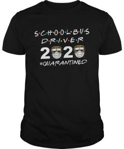 Good School Bus Driver 2020 Quarantined Coronavirus  Unisex