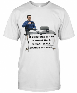 If 2020 Was A 4X4 It Would Be A Great Wall Change My Mind T-Shirt Classic Men's T-shirt