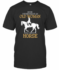 Never Underestimate An Old Woman Who Rides A Horse T-Shirt Classic Men's T-shirt