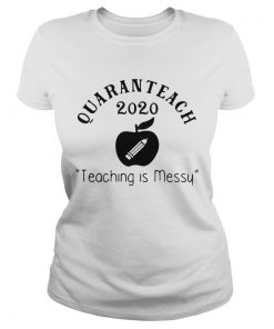 Quaranteach 2020 Teaching Is Messy  Classic Ladies