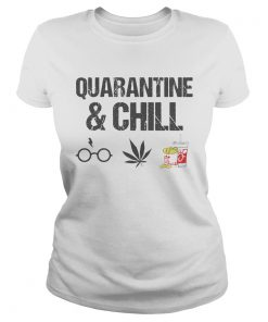 Quarantine And Chill Harry Potter Cannabis ChickFilA  Classic Ladies