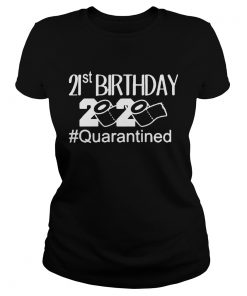 Quarantine Birthday 21st Birthday  Classic Ladies