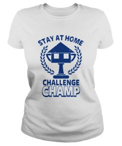 Stay At Home Challenge Champ  Classic Ladies