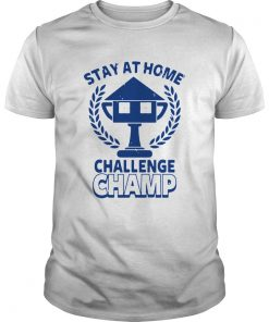 Stay At Home Challenge Champ  Unisex