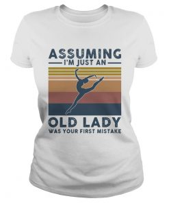 Ballet assuming Im just an old lady was your first mistake vintage  Classic Ladies