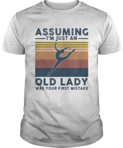 Ballet assuming Im just an old lady was your first mistake vintage  Unisex