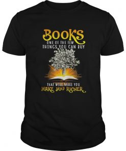 Books one of the few things you can buy that will make you make you richer  Unisex