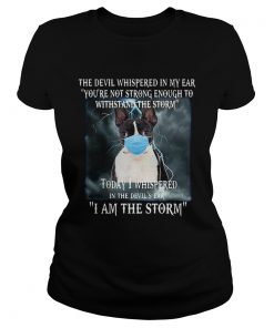 Boston Terrier Mask The Devil Whispered In My Ear Youre Not Strong Enough  Classic Ladies