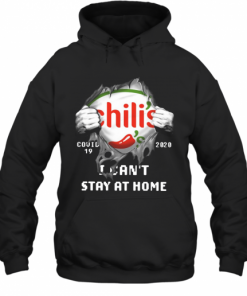 Chili'S Inside Me Covid 19 2020 I Can'T Stay At Home T-Shirt Unisex Hoodie