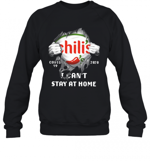 Chili'S Inside Me Covid 19 2020 I Can'T Stay At Home T-Shirt Unisex Sweatshirt