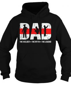 Dad The Welder The Myth The Legend  Hoodie