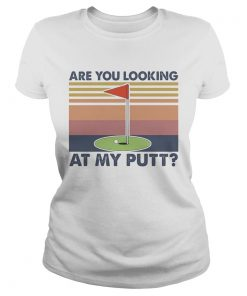 Golf are you looking at my putt vintage  Classic Ladies