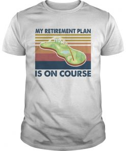Golf my retirement plan is on course vintage  Unisex