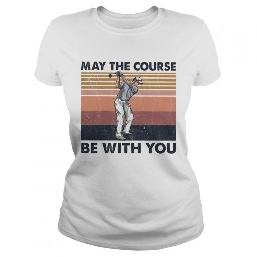 May The Course Be With You Golf Vintage  Classic Ladies