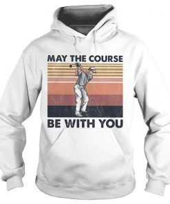 May The Course Be With You Golf Vintage  Hoodie