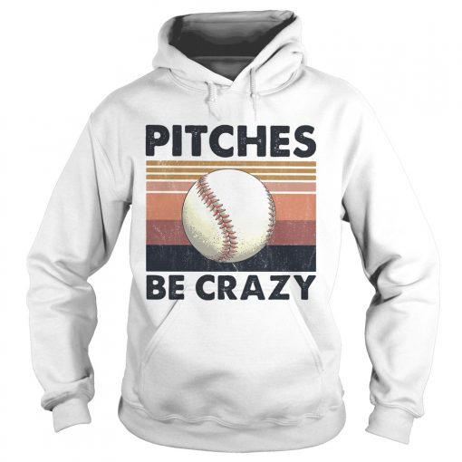 Pitches Be Crazy Baseball Vintage  Hoodie