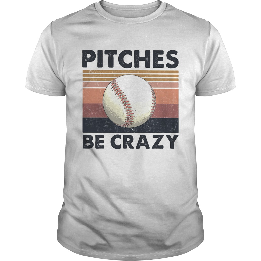 Pitches Be Crazy Baseball Vintage Unisex