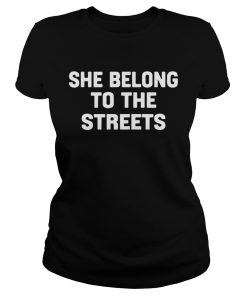 She Belong To The Streets  Classic Ladies