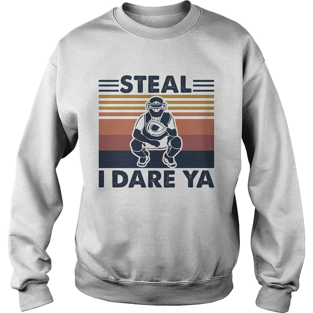 Steal I Dare Ya Catcher Bsaseball Vintage Sweatshirt