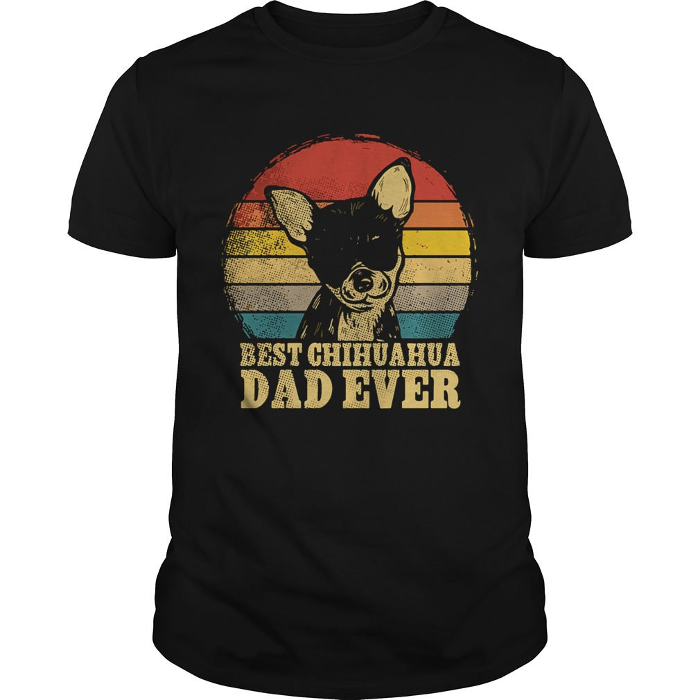 Vintage Best Chihuahua Dad Ever Unisex