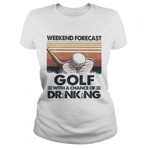Weekend Forecast Golf With A Chance Of Drinking Vintage  Classic Ladies