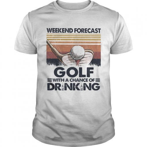 Weekend Forecast Golf With A Chance Of Drinking Vintage  Unisex