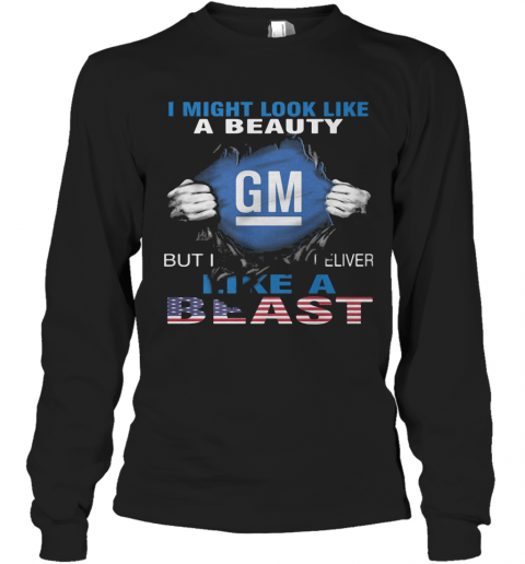Blood Insides I Might Look Like A Beauty General Motors But I Deliver Like A Beast American Flag Independence Day T-Shirt Long Sleeved T-shirt