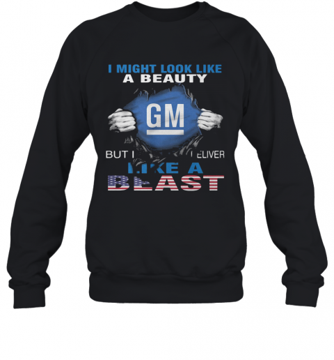 Blood Insides I Might Look Like A Beauty General Motors But I Deliver Like A Beast American Flag Independence Day T-Shirt Unisex Sweatshirt