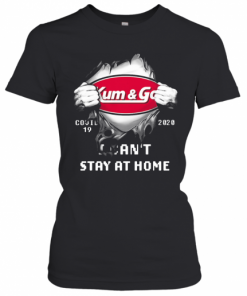 Blood Insides Kum And Go Covid 19 2020 I Can'T Stay At Home T-Shirt Classic Women's T-shirt