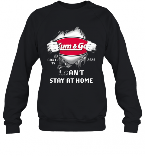 Blood Insides Kum And Go Covid 19 2020 I Can'T Stay At Home T-Shirt Unisex Sweatshirt