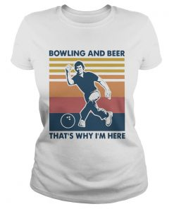 Bowling And Beer Thats Why Im Here Vintage Womens  Classic Ladies