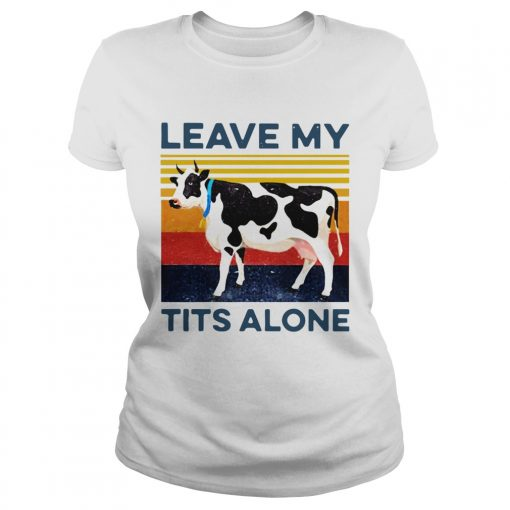 Leave My Tits Alone Cow Vintage  Classic Ladies