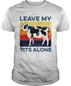 Leave My Tits Alone Cow Vintage  Unisex