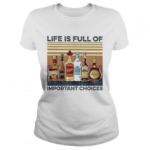 Life is full of important choices wine vintage  Classic Ladies