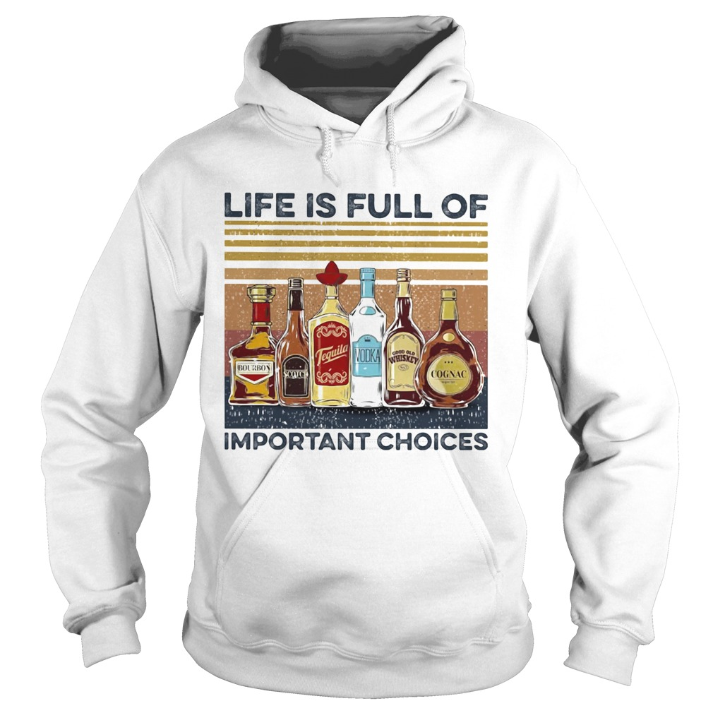 Life is full of important choices wine vintage Hoodie